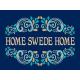 """Home Swede Home doormat 24"""" x 36"""""""