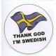 Pin - Thank God I'm Swedish