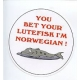 Magnet -  You Bet Your Lutefisk I'm Norwegian