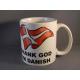 Coffee Mug -  Thank God I'm Danish