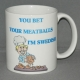 Coffee Mug - Bet your meatballs
